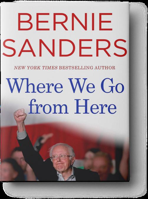 Bernie Sanders Where We Go from Here